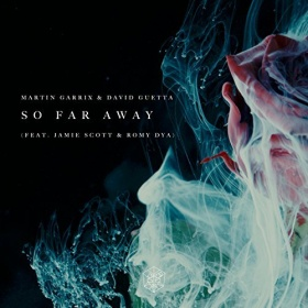 MARTIN GARRIX & DAVID GUETTA FEAT. JAMIE SCOTT & ROMY DYA - SO FAR AWAY